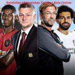 Kelebihan Memainkan Taruhan Bola Online